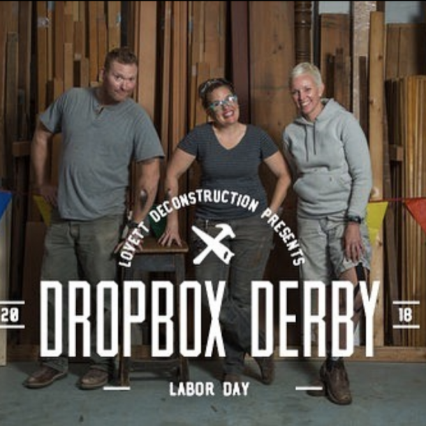 "Labor Day, September 3, 2018, from 10am - 6pm, Pioneer Millworks is sponsoring Lovett Deconstruction's 2nd Annual ""Dropbox Derby""."