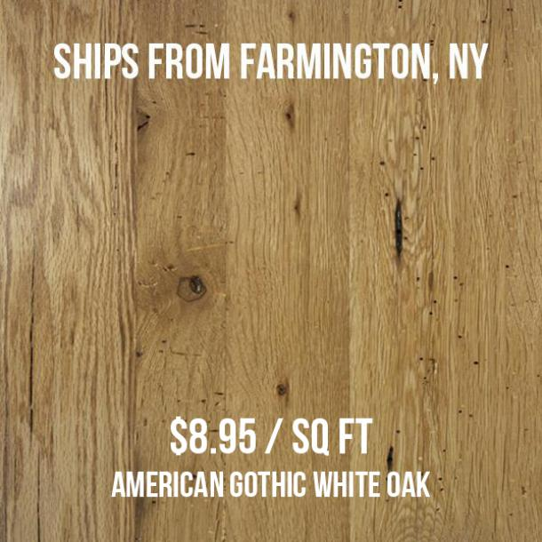 Pioneer Millworks--American Gothic White Oak--$8.95/sq ft--FOB Farmington, NY