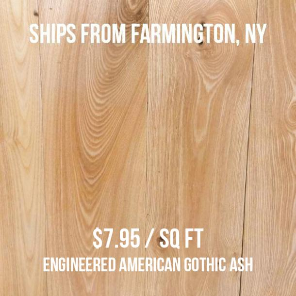 Pioneer Millworks--Engineered American Gothic Ash--$7.95/sq ft--FOB Farmington, NY
